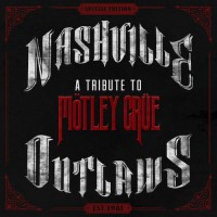 Nashville Outlaws A Tribute To Motley Crue